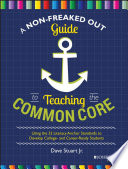 A Non Freaked Out Guide to Teaching the Common Core