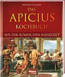 Das Apicius-Kochbuch aus der römischen Kaiserzeit