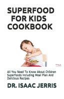 Superfood for Kids Cookbook