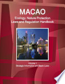 Macao Ecology, Nature Protection Laws and Regulation Handbook Volume 1 Strategic Information and Basic Laws
