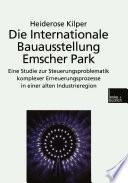 Die Internationale Bauausstellung Emscher Park