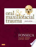Oral and Maxillofacial Trauma   E Book