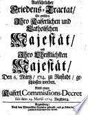 Ausführlicher Friedens-Tractat, So zwischen Ihro Kaiserlichen und Catholischen Majestät, und Ihro Christlichsten Majestät ... 1714 zu Rastadt, geschlossen worden