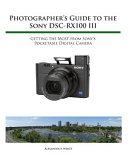 Photographer s Guide to the Sony RX100 III