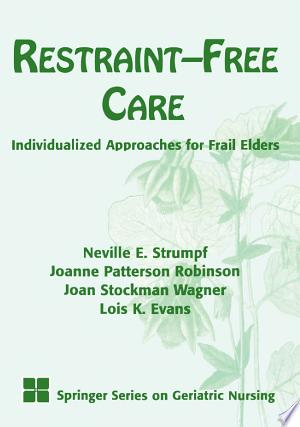 Restraint-Free Care: Individualized Approaches for Frail Elders - ISBN:9780826196972