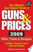 The Official Gun Digest Book of Guns   Prices 2009