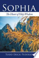 Sophia The Heart Of Holy Wisdom