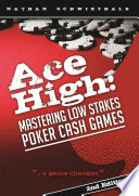 Ace High  Mastering Low Stakes Poker Cash Games