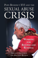 Pope Benedict XVI and the Sexual Abuse Crisis