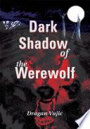 Dark Shadow of the Werewolf