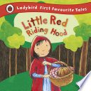 Little Red Riding Hood: Ladybird First Favourite Tales Devices A Perfect Introduction To The