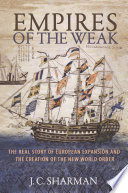 Empires Of The Weak : to the predominant world order what accounts for...