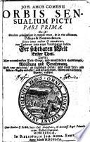 Joh  Amos Comenii Orbis Sensualium Picti Pars Prima  Hoc est   Omnium principalium in mundo rerum    in vita actionum  Pictura   Nomenclatura
