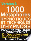 illustration 1000 Métaphores hypnotiques et techniques d'hypnose pour hypnotiser honnêtement