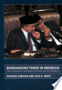 Reorganising Power in Indonesia