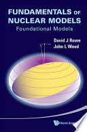 Fundamentals of Nuclear Models: Foundational Models