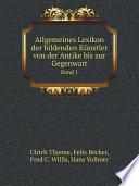 Allgemeines Lexikon der bildenden K?nstler von der Antike bis zur Gegenwart