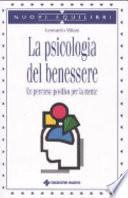 La psicologia del benessere  Un percorso positivo per la mente