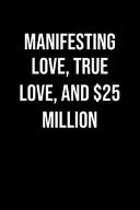 Manifesting Love True Love And 25 Million