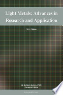 Light Metals  Advances In Research And Application  2011 Edition : a scholarlyeditions™ ebook that delivers timely, authoritative, and...