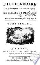 Dictionnaire théorique et pratique de chasse et de pesche