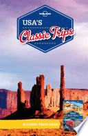 Lonely Planet USA s Classic Trips