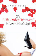 Be  The Other Woman  in Your Man s Life