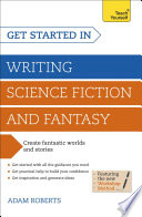 Get Started in Writing Science Fiction and Fantasy Free download PDF and Read online