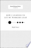 How I Learned To Let My Workers Lead