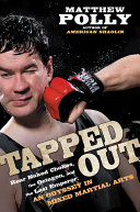 Tapped Out Fascinating Insider S Account Of Mixed Martial Arts