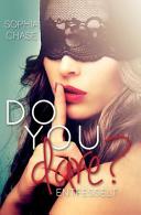 Do You Dare? Entfesselt
