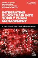 Integrating Blockchain Into Supply Chain Management: A Toolkit for Practical Implementation