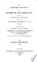 The New York Conspiracy  Or  a History of the Negro Plot  with the Journal of the Proceedings Against the Conspirators     in 1741 2
