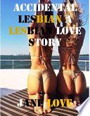 Accidental Lesbian a Lesbian Love Story