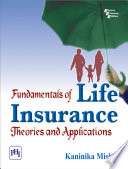 Fundamentals Of Life Insurance: Theories And Applications