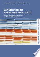 Zur Situation der Volkskunde 1945-1970