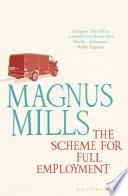 The Scheme for Full Employment by Magnus Mills