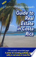 Christopher Howard s Guide to Real Estate in Costa Rica