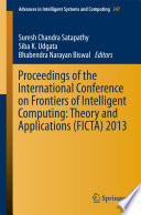 Proceedings Of The International Conference On Frontiers Of Intelligent Computing Theory And Applications Ficta 2013