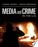 Media and Crime in the U.S.