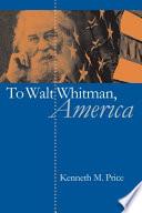 To Walt Whitman America book