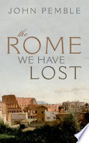 The Rome We Have Lost