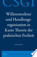 Willensstruktur Und Handlungsorganisation In Kants Theorie Der Praktischen Freiheit