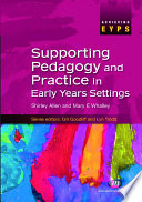 Supporting Pedagogy and Practice in Early Years Settings
