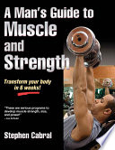 Man s Guide to Muscle and Strength  A