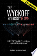 The Wyckoff Methodology in Depth: How to trade financial markets logically