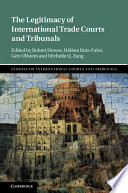 The Legitimacy of International Trade Courts and Tribunals