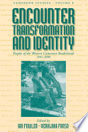Encounter, Transformation and Identity The Peoples Of The South West Province Of Cameroon