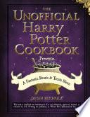 The Unofficial Harry Potter Cookbook Presents A Fantastic Beasts Treats Menu
