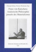 Franz von Kutschera: Analytische Philosophie jenseits des Materialismus